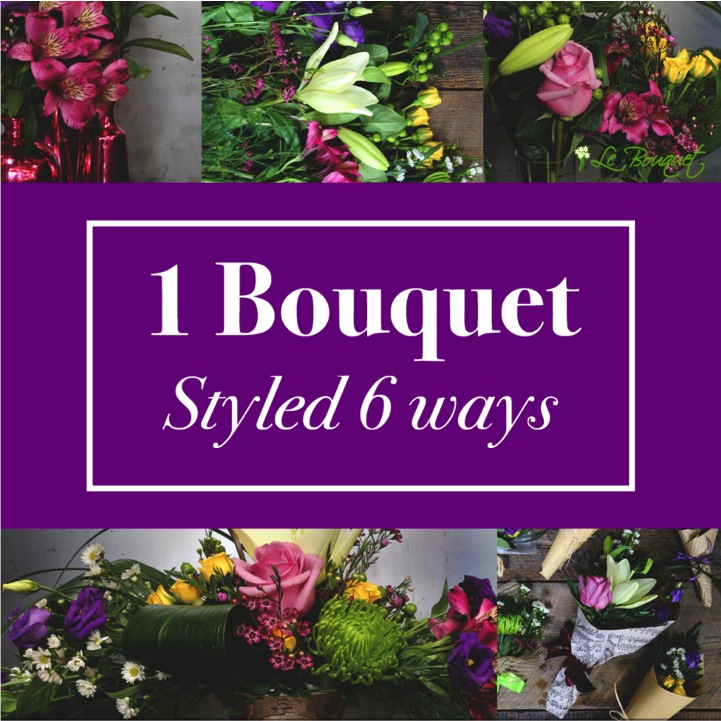 1 Bouquet Styled 6 Different Ways by Le Bouquet