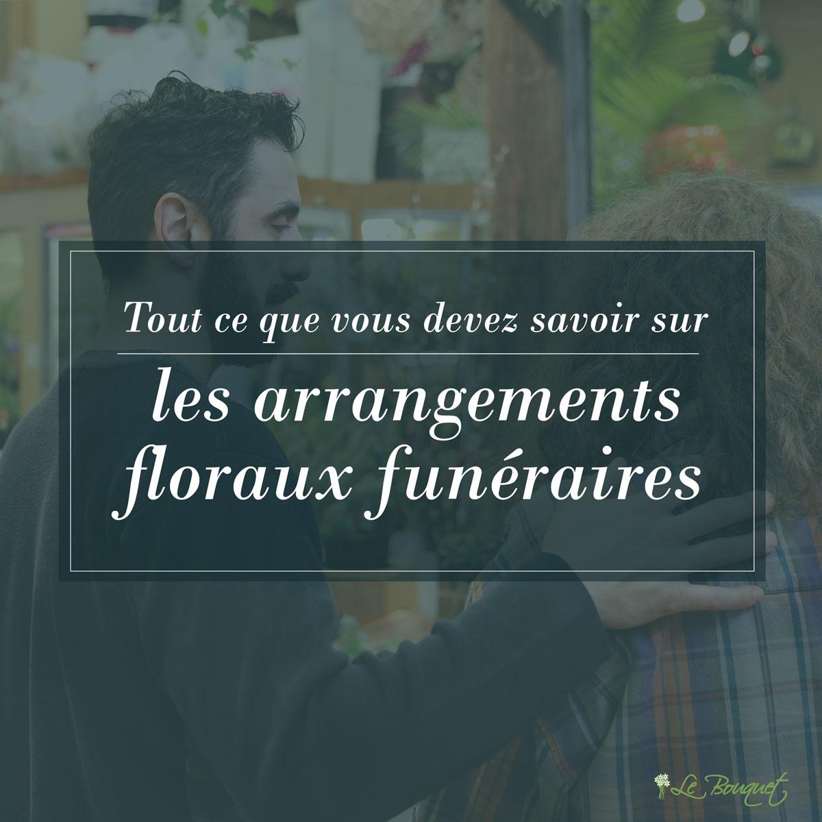 Tout ce que vous devez savoir sur les arrangements floraux funéraires