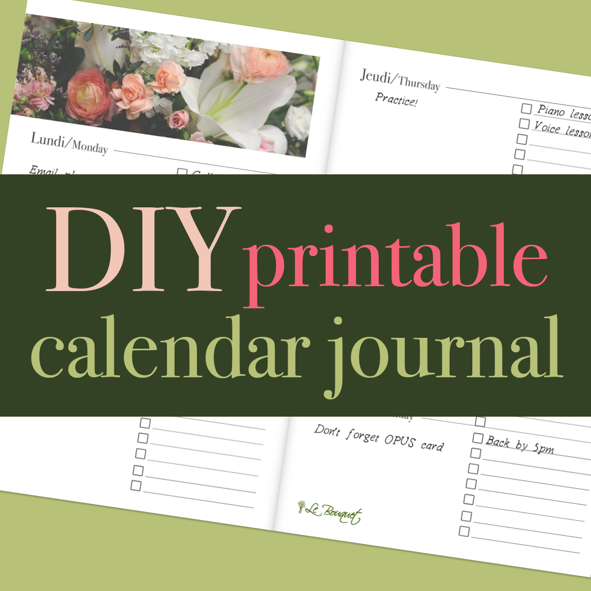 downloadable free calendar journal printable with flower theme - Calendrier-journal floral à imprimer par Le Bouquet