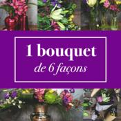 6 façons de faire un bouquet par Le Bouquet St Laurent